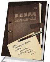 Inicjatywy Duszpasterskie. Przepis na sukces
