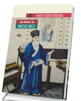 Matteo Ricci. Seria: Wielcy ludzie Kościoła