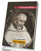 Święty Bernard. Seria: Wielcy ludzie Kościoła