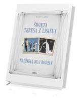 Święta Teresa z Lisieux nadzieją dla rodzin