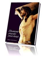 Zbawienie przyszło przez krzyż. Drogi Krzyżowe
