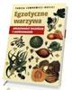 Egzotyczne warzywa. Właściwości - okładka książki