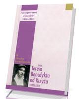 Autoportret z listów  (1916-1932). Święta Teresa Benedykta od Krzyża