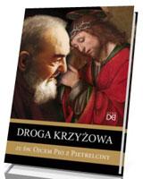 Droga krzyżowa ze św. Ojcem Pio z Pietrelciny