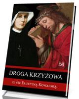Droga krzyżowa ze św. Faustyną Kowalską