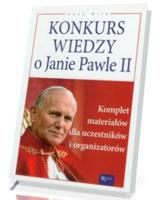 Konkurs wiedzy o Janie Pawle II. Komplet materiałów dla uczestników i organizatorów