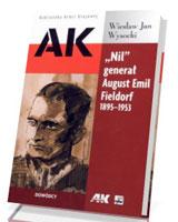 Nil generał August Emil Fieldorf 1895-1953. Seria: Biblioteka Armii Krajowej. Dowódcy