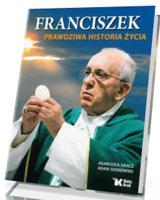 Franciszek. Prawdziwa historia życia
