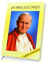 Jan Paweł II już Święty. Pamiątka Kanonizacji