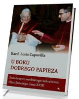 U boku dobrego Papieża. Świadectwo osobistego sekretarza Ojca Świętego Jana XXIII
