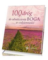 100 dróg do odnalezienia Boga w codzienności