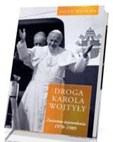 Droga Karola Wojtyły. Tom 2. Zwiastun wyzwolenia 1978-1989