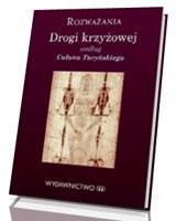 Rozważania Drogi Krzyżowej według Całunu Turyńskiego