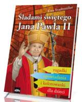 Śladami świętego Jana Pawła II