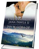 W świetle pontyfikatu Jana Pawła II