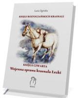 Księgi Roztoczańskich Krasnali. Wojenna sprawa krasnala Łezki. Księga czwarta