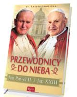 Przewodnicy do nieba. Jan Paweł II i Jan XXIII