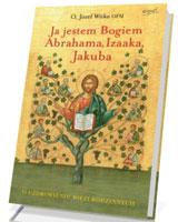 Ja jestem Bogiem Abrahama, Izaaka, Jakuba. O uzdrowieniu więzi rodzinnych