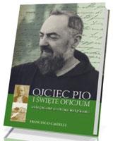 Ojciec Pio i Święte Oficjum. Odtajnione archiwa Watykanu