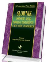 Słownik późnych ksiąg Nowego Testamentu i pism Ojców Apostolskich. Prymasowska Seria Biblijna