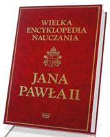 Wielka encyklopedia nauczania Jana Pawła II
