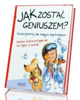 Jak zostać geniuszem? Eksperymenty dla małych bystrzaków