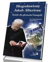 Błogosławiony Jakub Alberione. Światło dla głoszenia Ewangelii