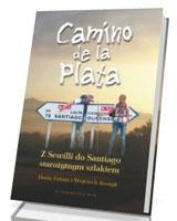 Camino de la Plata. Z Sewilli do Santiago starożytnym szlakiem