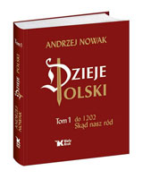 Dzieje Polski. Tom 1. Skąd nasz ród