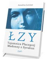Łzy. Tajemnica Płaczącej Madonny z Syrakuz