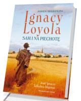 Ignacy Loyola. Sam i na piechotę