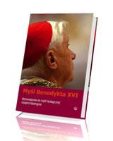 Myśl Benedykta XVI. Wprowadzenie do myśli teologicznej Josepha Ratzingera