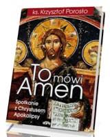 To mówi Amen. Spotkanie z Chrystusem Apokalipsy