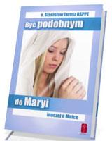 Być podobnym do Maryi - Inaczej o Matce