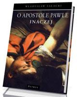 O Apostole Pawle inaczej