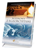 Rozmowy z egzorcystami. Seria: Biblioteka Miesięcznika Egzorcysta