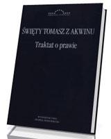 Traktat o prawie. Summa teologii I-II, q. 90-97