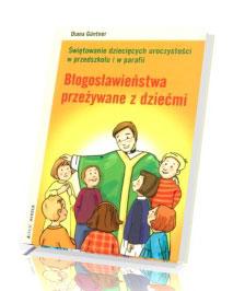 Błogosławieństwa przeżywane z dziećmi