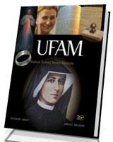 Ufam. Śladami świętej Siostry Faustyny