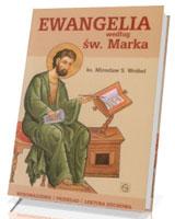 Ewangelia według św. Marka. Wprowadzenie - Przekład - Lektura duchowa
