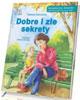 Dobre i złe sekrety - okładka książki