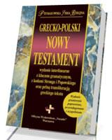Grecko-polski Nowy Testament wydanie interlinearne z kodami gramatycznymi. Prymasowska Seria Biblijna