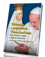 Różaniec z papieżem Franciszkiem. Rozważania wyjęte z Jego przemówień.
