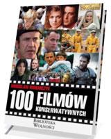 100 filmów konserwatywnych. Seria: Biblioteka Wolności