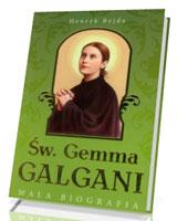 Św. Gemma Galgani. Mała biografia