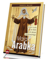 Mała Arabka. Życie i cuda bł. Marii od Jezusa ukrzyżowanego