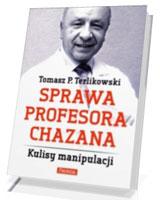 Sprawa profesora Chazana. Kulisy manipulacji
