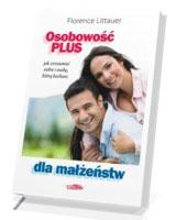 Osobowość plus dla małżeństw. Jak zrozumieć siebie i osobę, którą kochasz