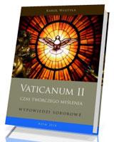 Vaticanum II. Czas twórczego myślenia. Wypowiedzi soborowe