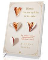 Klucz do szczęścia w miłości. Św. Teresa z Lisieux dla zakochanych, małżeństw i rodzin